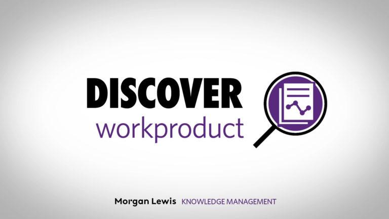 Morgan Lewis: WorkProduct